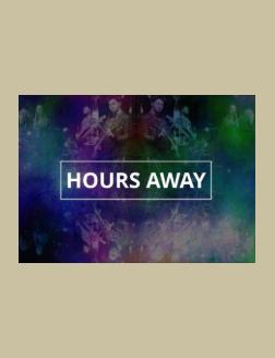 Hours Away